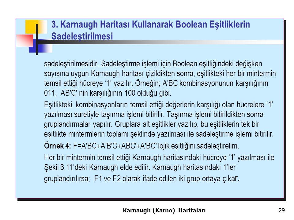 3. Karnaugh Haritası Kullanarak Boolean Eşitliklerin Sadeleştirilmesi sadeleştirilmesidir.
