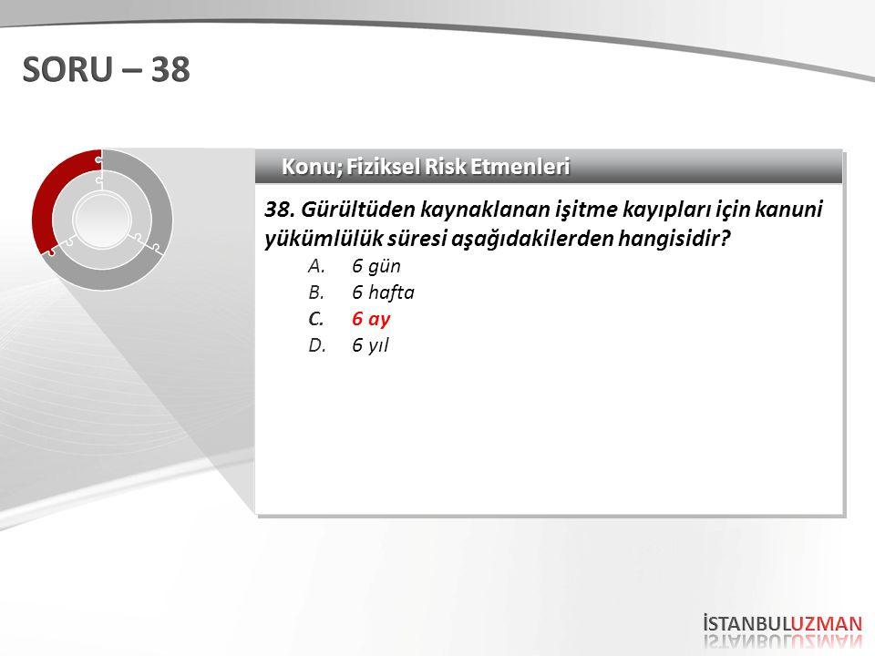 Konu; Fiziksel Risk Etmenleri 38.