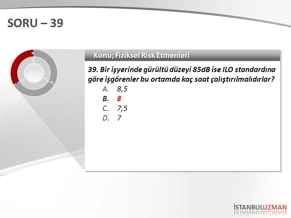 Konu; Fiziksel Risk Etmenleri 39.