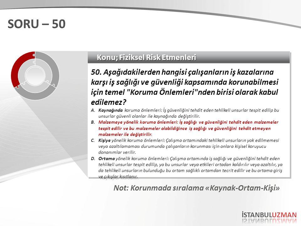 Konu; Fiziksel Risk Etmenleri 50.