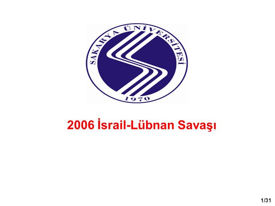SivilAskeri ÖlüYaralıÖlüYaralı İsrail42411911840 Hizbullah--61- Lübnan1040360035100 BM2-412 Yabancılar5217-- Zayiat Durumu * http://www.israhaber.com/ucuncu-yılında-2006-temmuz-savasi-5530-haberi.html 22/31