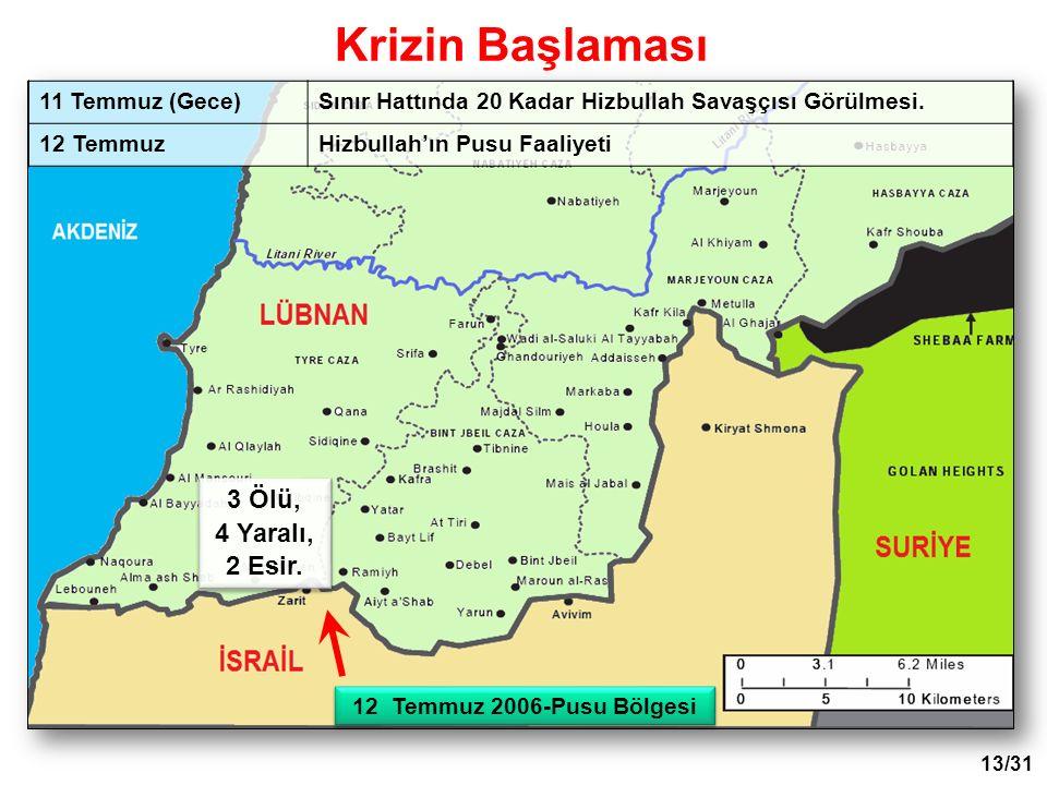 12Temmuz 2006-Pusu Bölgesi 11 Temmuz (Gece)Sınır Hattında 20 Kadar Hizbullah Savaşçısı Görülmesi.