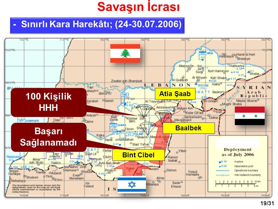 Atia Şaab Bint Cibel Baalbek Başarı Sağlanamadı Savaşın İcrası - Sınırlı Kara Harekâtı; (24-30.07.2006) 100 Kişilik HHH 19/31