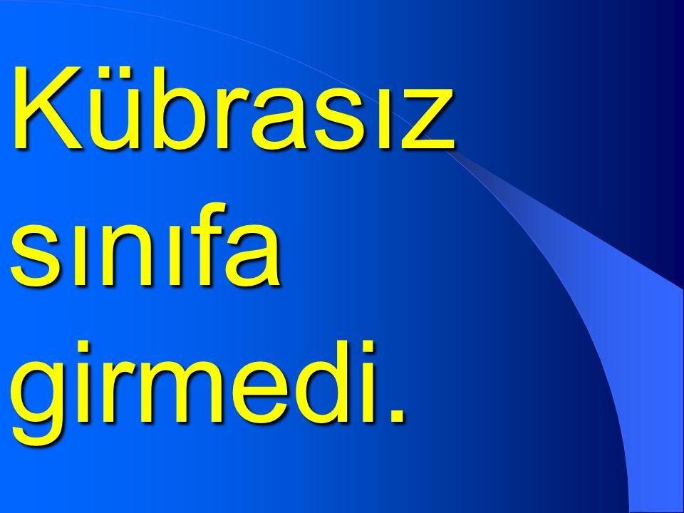 Kübra + sız Kübrasız