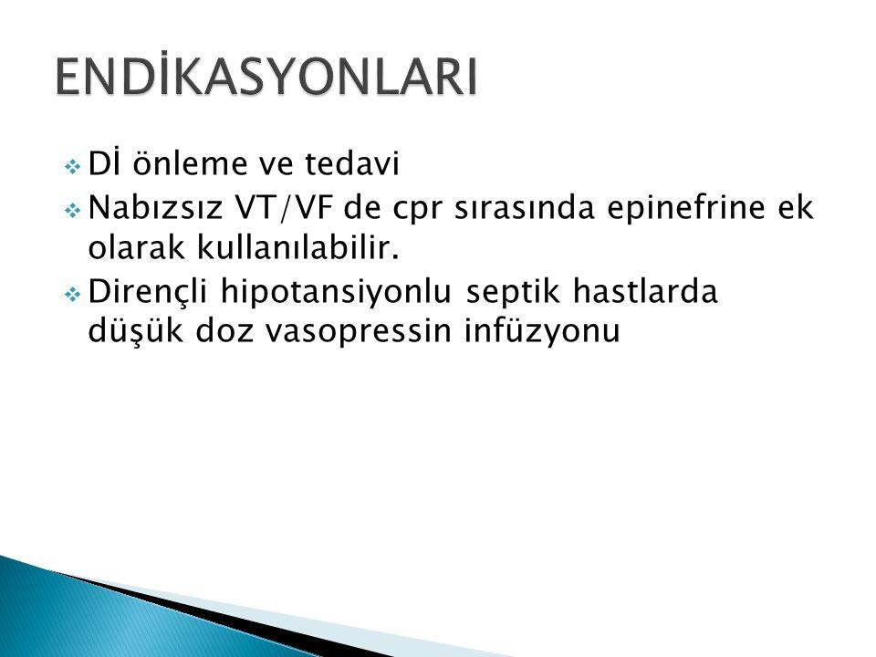  Dİ önleme ve tedavi  Nabızsız VT/VF de cpr sırasında epinefrine ek olarak kullanılabilir.