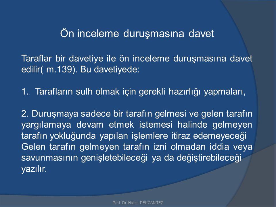 Ön inceleme duruşmasına davet Taraflar bir davetiye ile ön inceleme duruşmasına davet edilir( m.139). Bu davetiyede: 1.Tarafların sulh olmak için gere