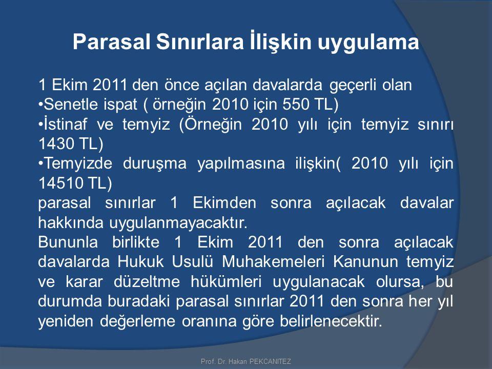 Parasal Sınırlara İlişkin uygulama 1 Ekim 2011 den önce açılan davalarda geçerli olan Senetle ispat ( örneğin 2010 için 550 TL) İstinaf ve temyiz (Örn