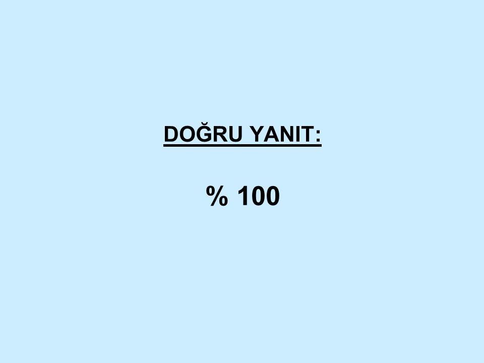 DOĞRU YANIT: % 100