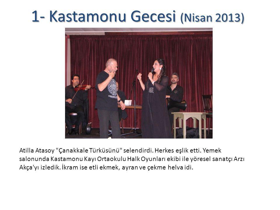 1- Kastamonu Gecesi (Nisan 2013) Atilla Atasoy Çanakkale Türküsünü selendirdi.