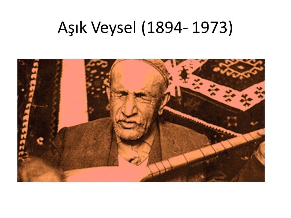 Aşık Veysel (1894- 1973)