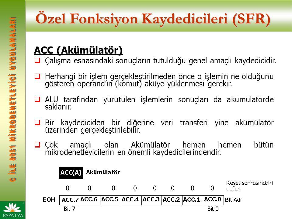 Özel Fonksiyon Kaydedicileri (SFR) ACC (Akümülatör)  Çalışma esnasındaki sonuçların tutulduğu genel amaçlı kaydedicidir.