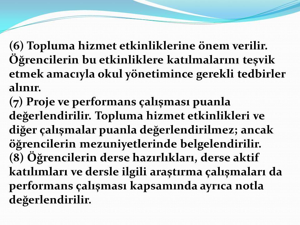 (6) Topluma hizmet etkinliklerine önem verilir.