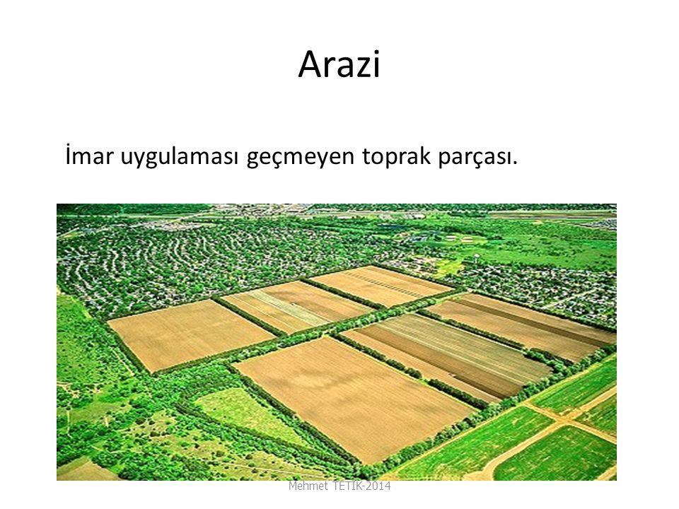 Arazi Mehmet TETİK-2014 İmar uygulaması geçmeyen toprak parçası.