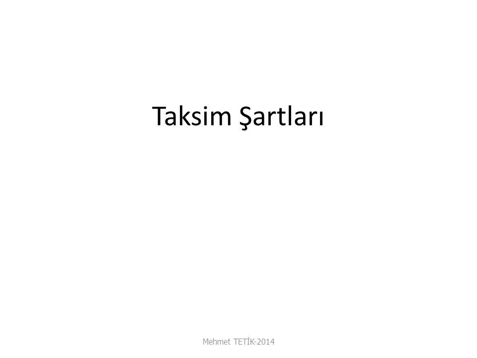 Taksim Şartları Mehmet TETİK-2014