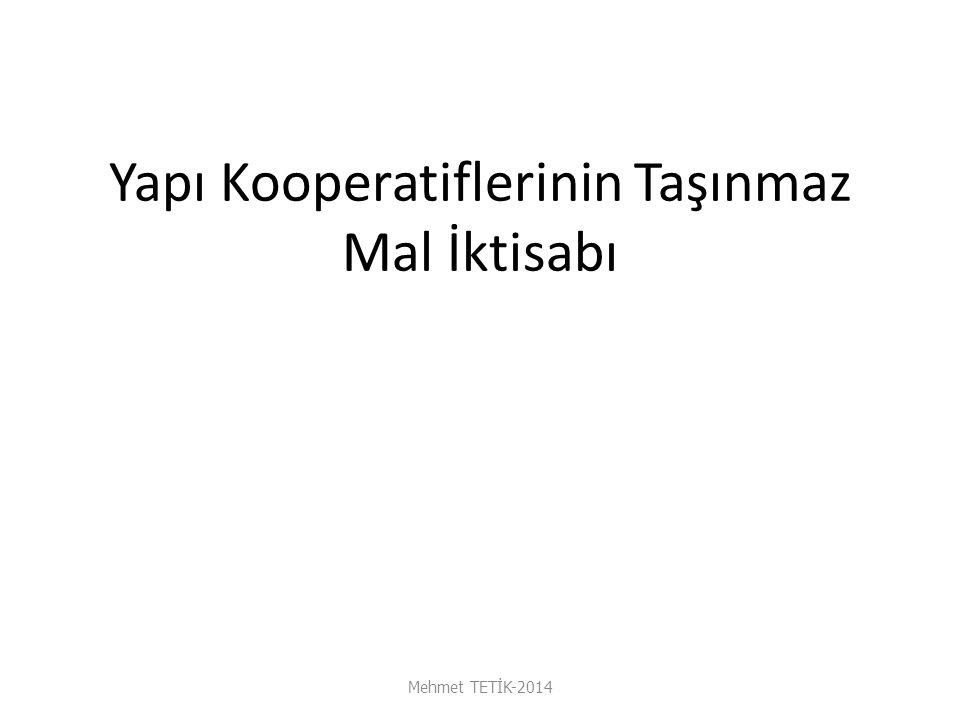 Yapı Kooperatiflerinin Taşınmaz Mal İktisabı Mehmet TETİK-2014