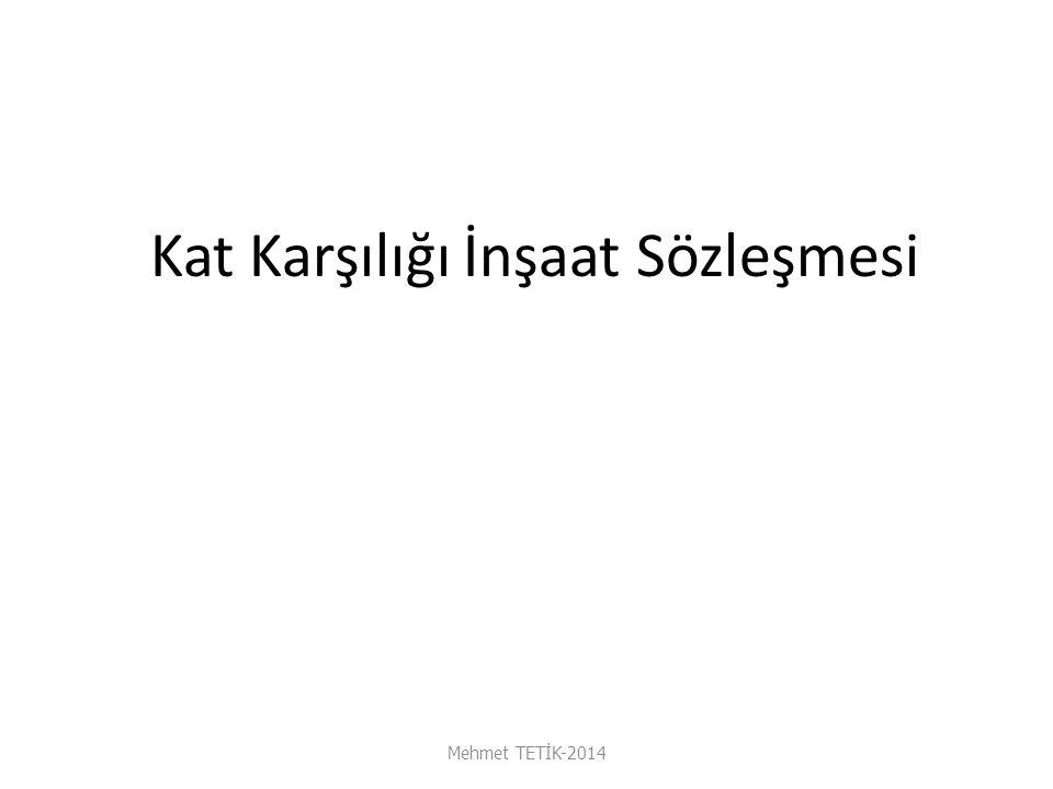 Kat Karşılığı İnşaat Sözleşmesi Mehmet TETİK-2014