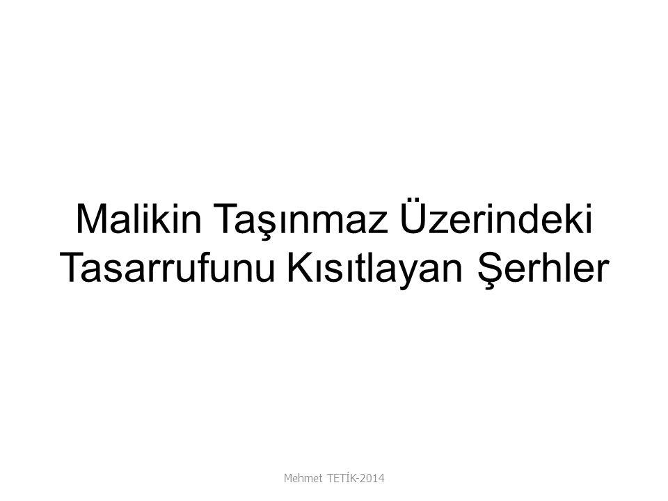 Malikin Taşınmaz Üzerindeki Tasarrufunu Kısıtlayan Şerhler Mehmet TETİK-2014
