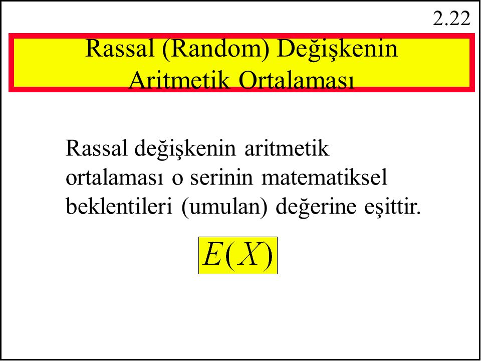 2.21 Özellik 6:   f(x i ) = f(x 1 ) + f(x 2 ) +... + f(x n ) i = 1 n Notation:   f(x i ) =   f(x i ) =   f(x i ) n x i i = 1 n Özellik 7 : 