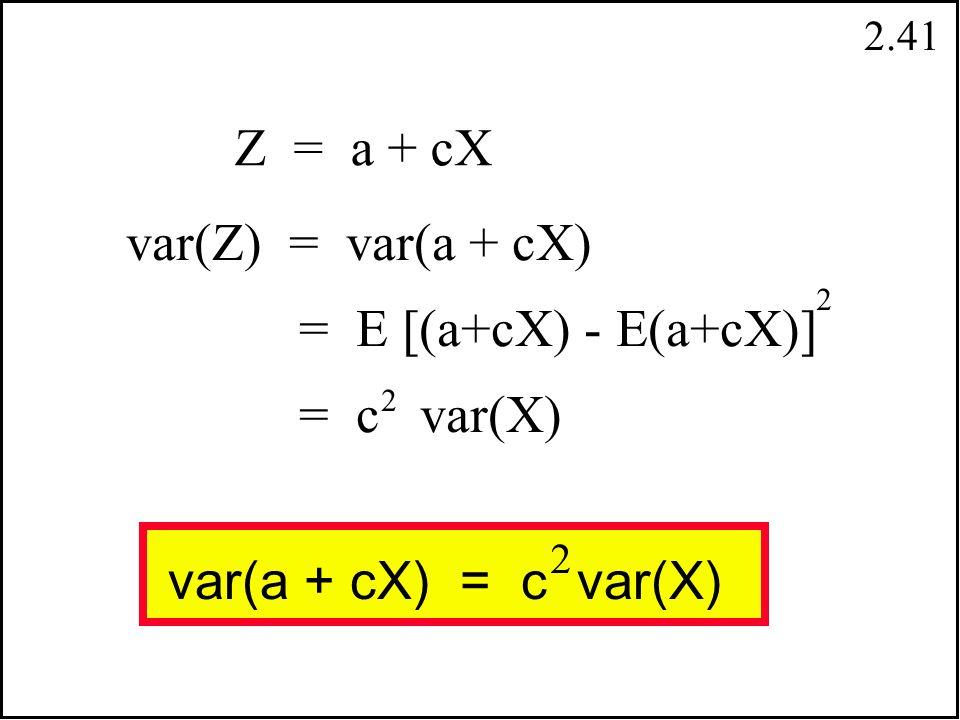 2.40 x i f(x i ) (x i - EX) (x i - EX) f(x i ) 2.12 - 4.3 = -2.35.29 (.1) =.529 3.33 - 4.3 = -1.31.69 (.3) =.507 4.14 - 4.3 = -.3.09 (.1) =.009 5.25 - 4.3 =.7.49 (.2) =.098 6.36 - 4.3 = 1.72.89 (.3) =.867  x i f(x i ) =.2 +.9 +.4 + 1.0 + 1.8 = 4.3  (x i - EX) f(x i ) =.529 +.507 +.009 +.098 +.867 = 2.01 2 2 Kesikli Rassal Degişken olan X ler için Varyans hesabi: i = 1 n n