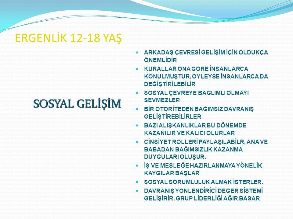 ERGENLİK 12-18 YAŞ ARKADAŞ ÇEVRESİ GELİŞİM İÇİN OLDUKÇA ÖNEMLİDİR KURALLAR ONA GÖRE İNSANLARCA KONULMUŞTUR, OYLEYSE İNSANLARCA DA DEĞİŞTİRİLEBİLİR SOSYAL ÇEVREYE BAĞLIMLI OLMAYI SEVMEZLER BİR OTORİTEDEN BAĞIMSIZ DAVRANIŞ GELİŞTİREBİLİRLER BAZI ALIŞKANLIKLAR BU DÖNEMDE KAZANILIR VE KALICI OLURLAR CİNSİYET ROLLERİ PAYLAŞILABİLR, ANA VE BABADAN BAĞIMSIZLIK KAZANMA DUYGULARI OLUŞUR.