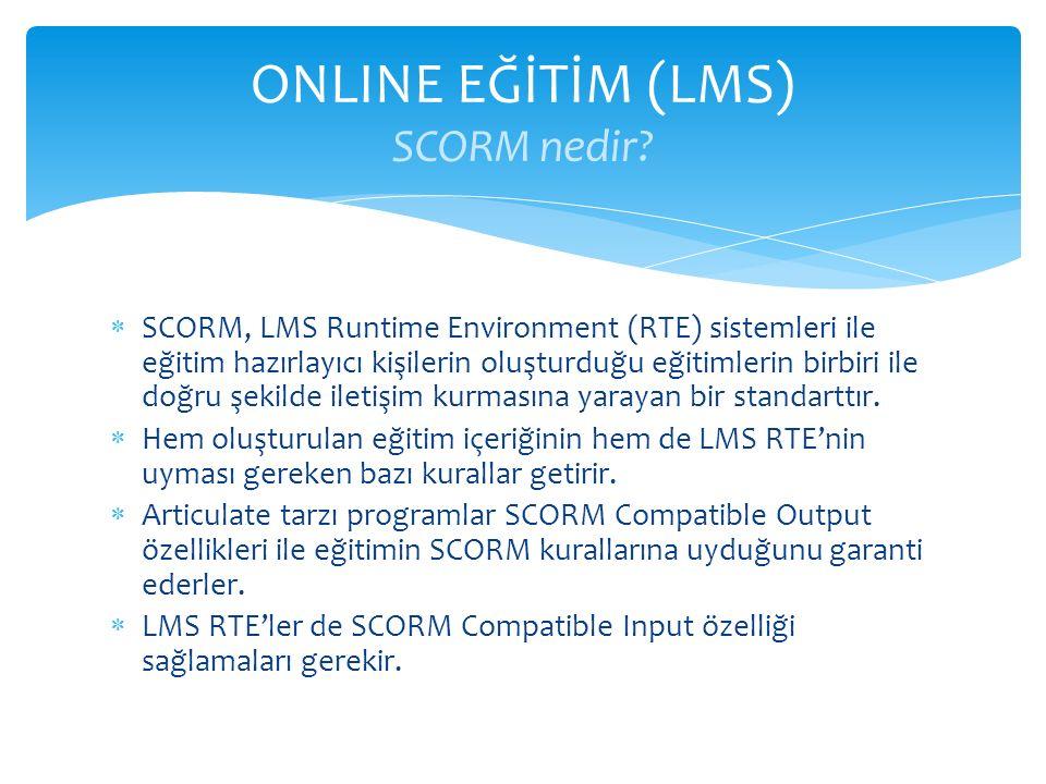  SCORM, LMS Runtime Environment (RTE) sistemleri ile eğitim hazırlayıcı kişilerin oluşturduğu eğitimlerin birbiri ile doğru şekilde iletişim kurmasın