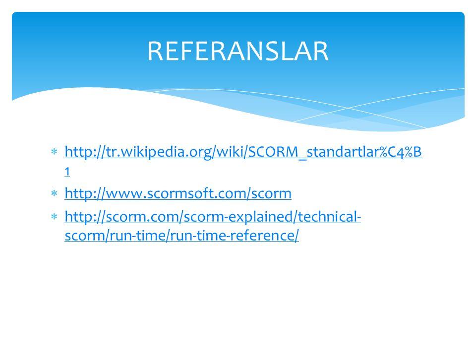  http://tr.wikipedia.org/wiki/SCORM_standartlar%C4%B 1 http://tr.wikipedia.org/wiki/SCORM_standartlar%C4%B 1  http://www.scormsoft.com/scorm http://