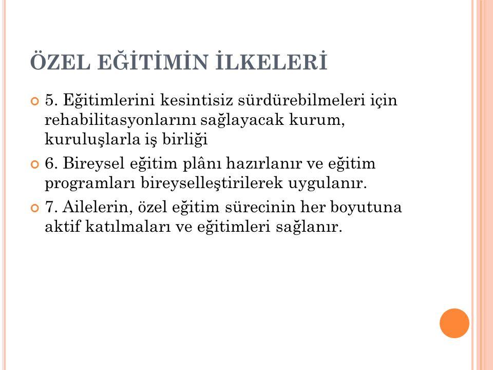 ÖZEL EĞİTİMİN İLKELERİ 5.