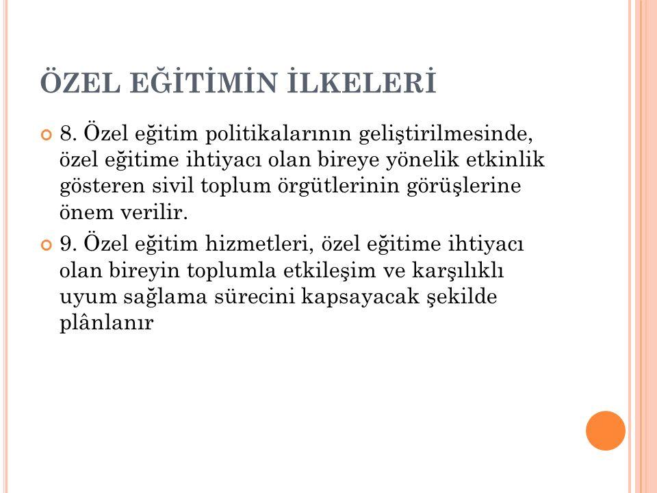 ÖZEL EĞİTİMİN İLKELERİ 8.