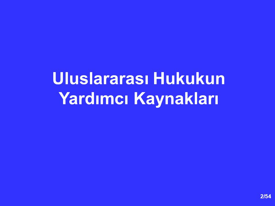 33/40 Uluslararası Hukukun Yardımcı Kaynakları 2.Öğreti (Doktrin) Öğreti, UAD Statüsünde (md.