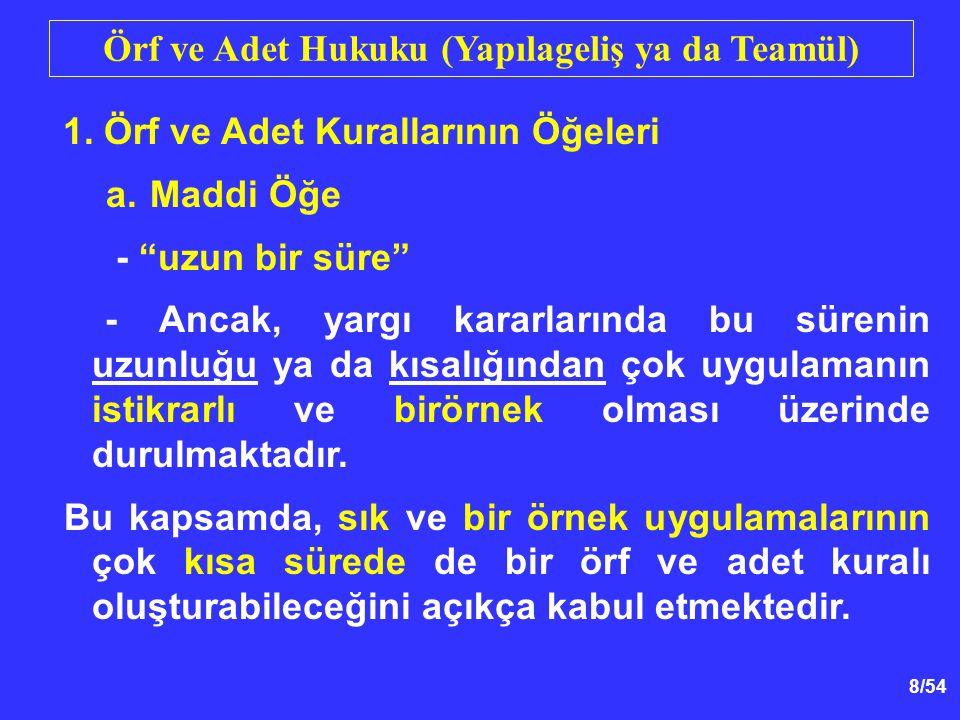9/54 Örf ve Adet Hukuku (Yapılageliş ya da Teamül) 1.