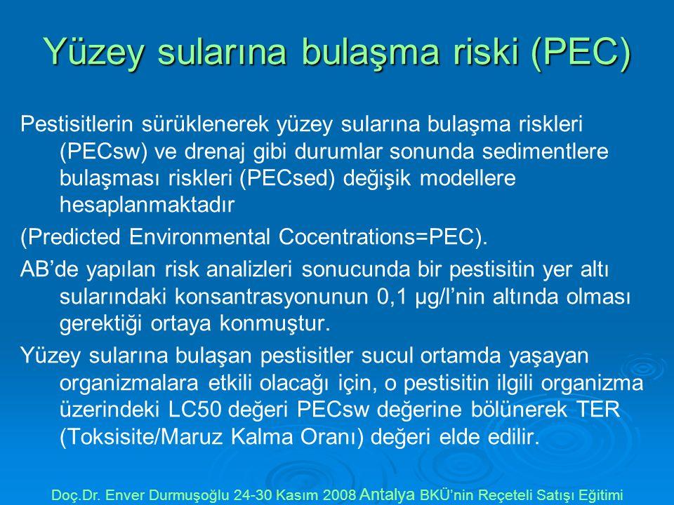Yüzey sularına bulaşma riski (PEC) Pestisitlerin sürüklenerek yüzey sularına bulaşma riskleri (PECsw) ve drenaj gibi durumlar sonunda sedimentlere bulaşması riskleri (PECsed) değişik modellere hesaplanmaktadır (Predicted Environmental Cocentrations=PEC).