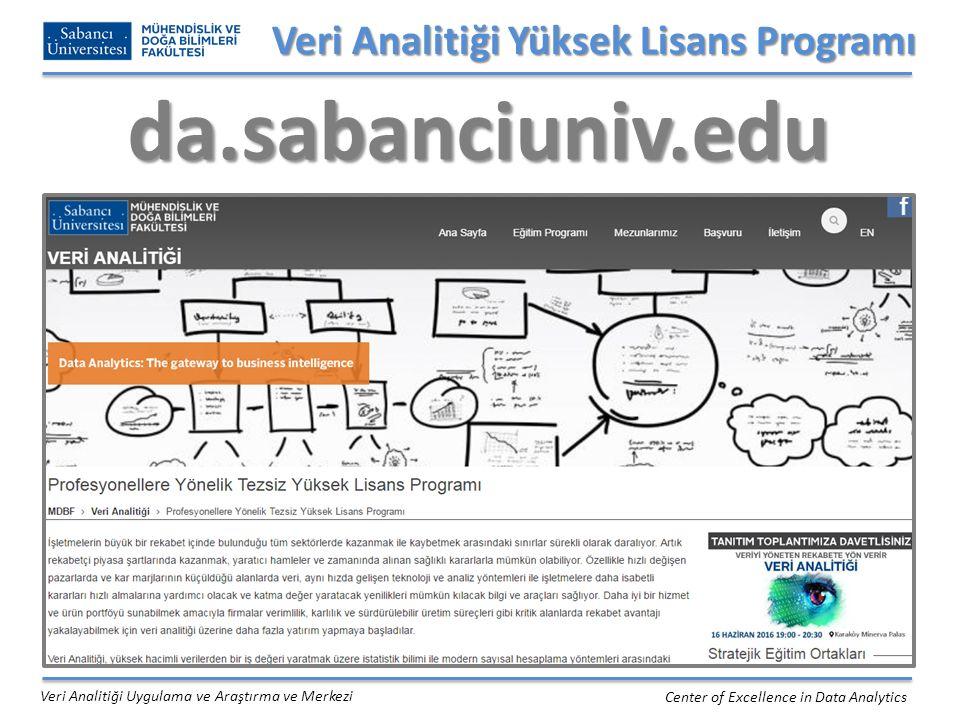 Program Misyonu Center of Excellence in Data Analytics Veri Analitiği Uygulama ve Araştırma ve Merkezi Katılımcıların eğitim sonunda Tahmini Analitik (uygulamalı istatistik, veri madenciliği ve makine öğrenmesi), Veri görselleştirme ve Optimizasyon gibi kritik alanlarda bilgi ve beceri sahibi olması, Bu birikim ile veriyi anlamak, işlemek ve modellemek suretiyle veriden katma değer yaratabilmesi hedeflenmektedir.