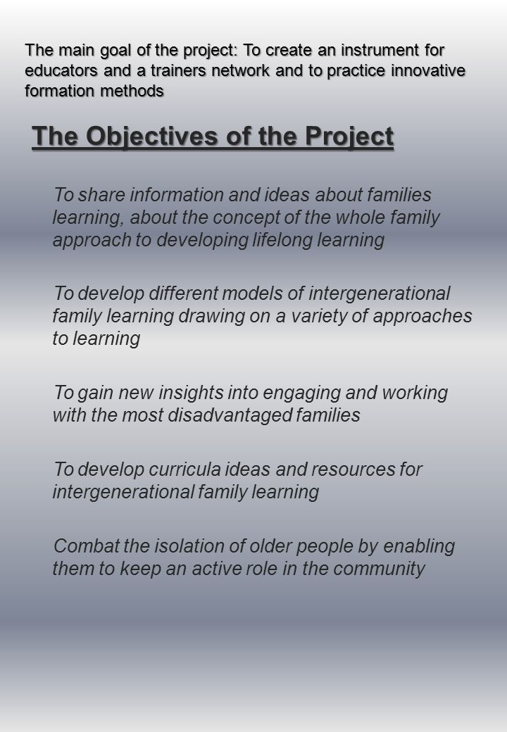 The main goal of the project: To create an instrument for educators and a trainers network and to practice innovative formation methods The Objectives