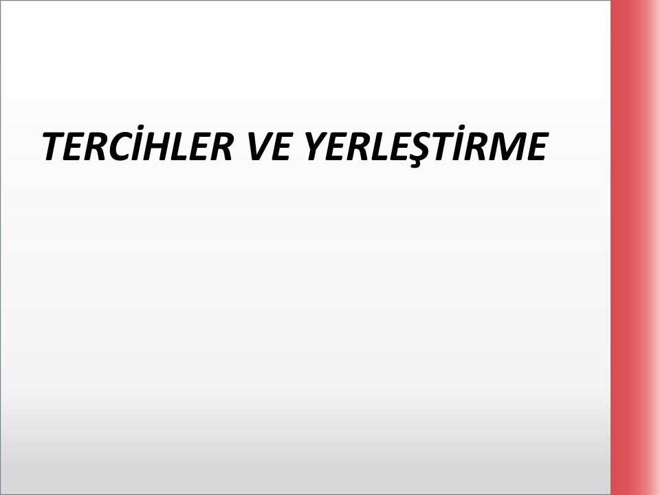 TERCİHLER VE YERLEŞTİRME