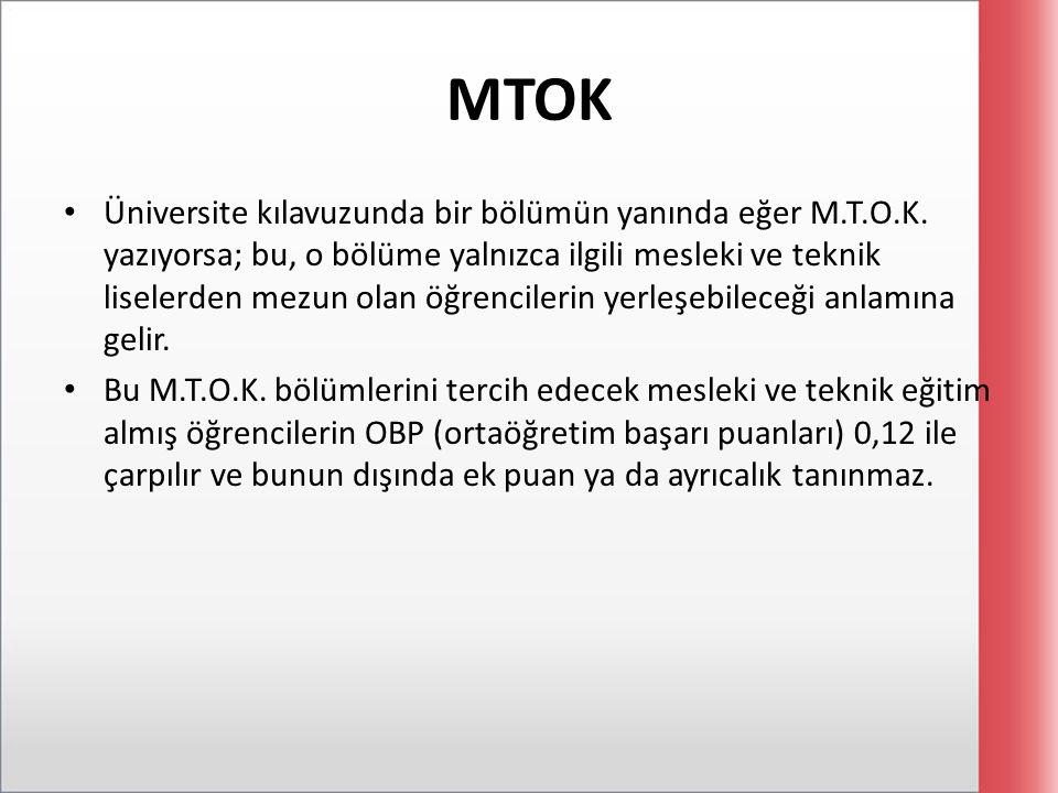MTOK Üniversite kılavuzunda bir bölümün yanında eğer M.T.O.K. yazıyorsa; bu, o bölüme yalnızca ilgili mesleki ve teknik liselerden mezun olan öğrencil