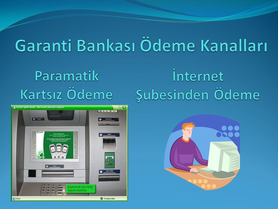Garanti Bankası'nın Paramatiklerinden, Banka Kartınız Olmadan Ödeme Yapabilirsiniz.