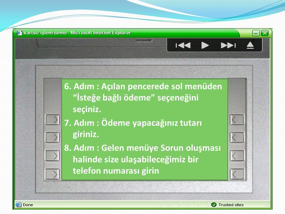6. Adım : Açılan pencerede sol menüden İsteğe bağlı ödeme seçeneğini seçiniz.