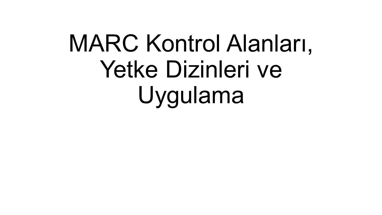 MARC Kontrol Alanları, Yetke Dizinleri ve Uygulama