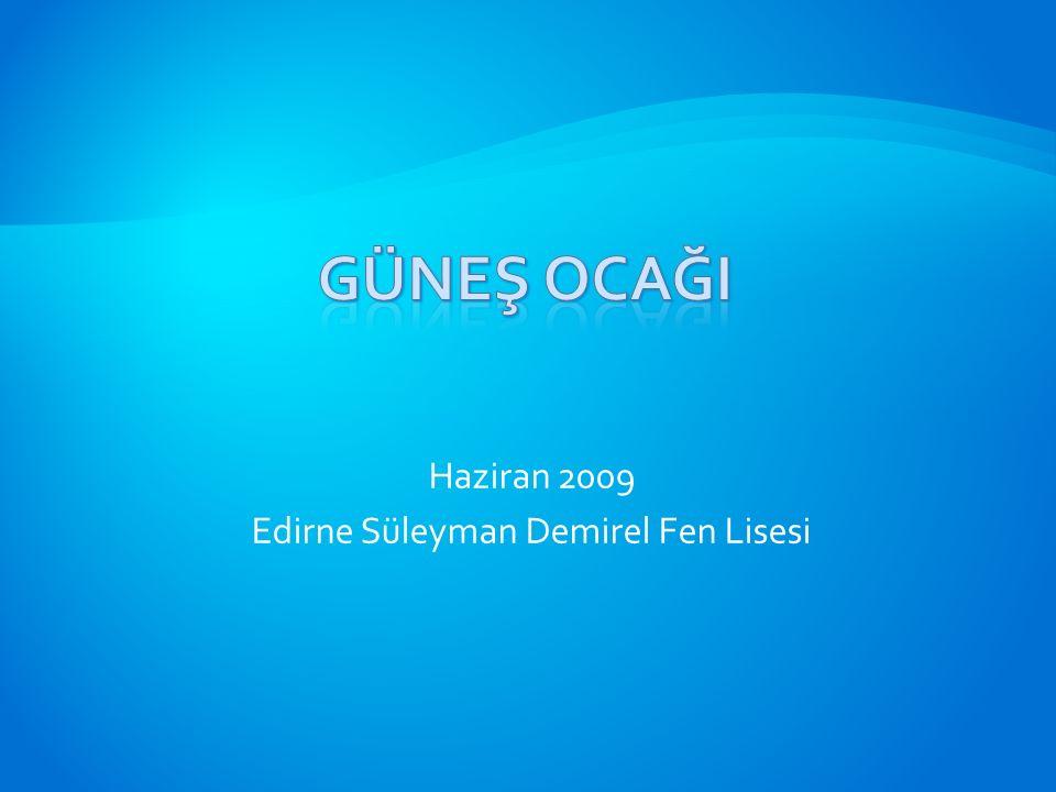 Haziran 2009 Edirne Süleyman Demirel Fen Lisesi