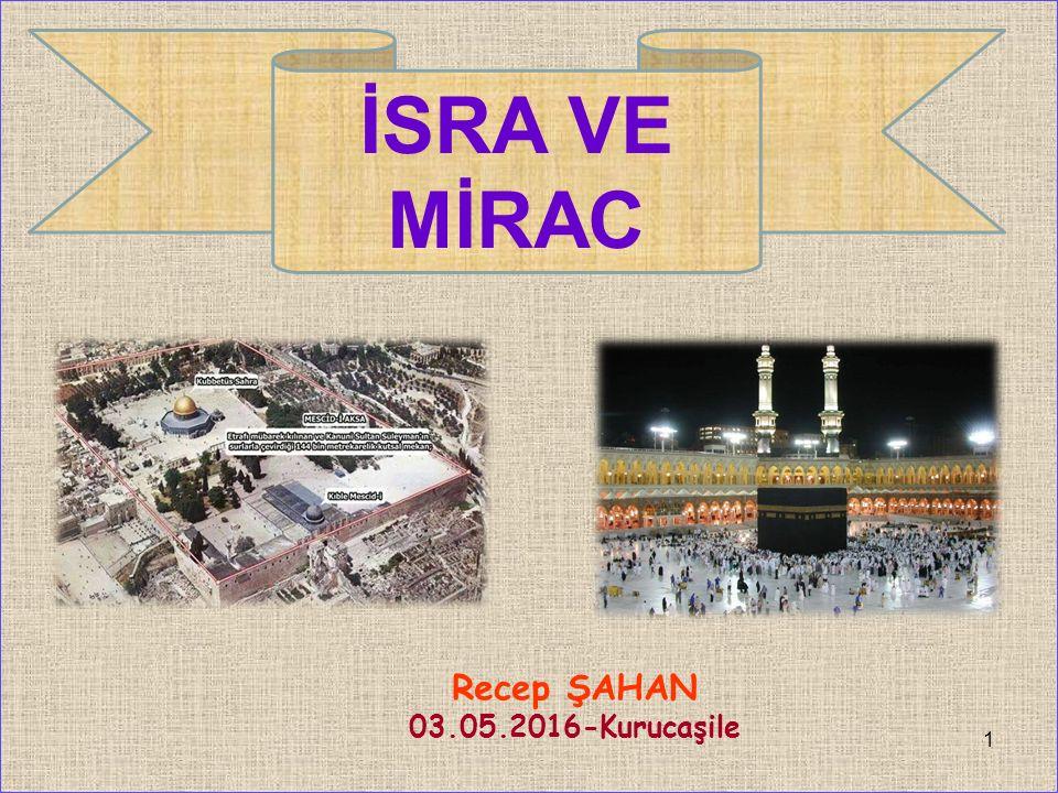 Recep ŞAHAN 03.05.2016-Kurucaşile 1 İSRA VE MİRAC