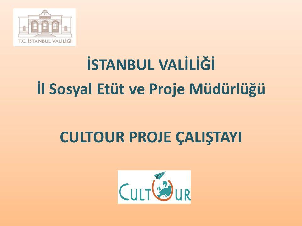 İSTANBUL VALİLİĞİ İl Sosyal Etüt ve Proje Müdürlüğü CULTOUR PROJE ÇALIŞTAYI
