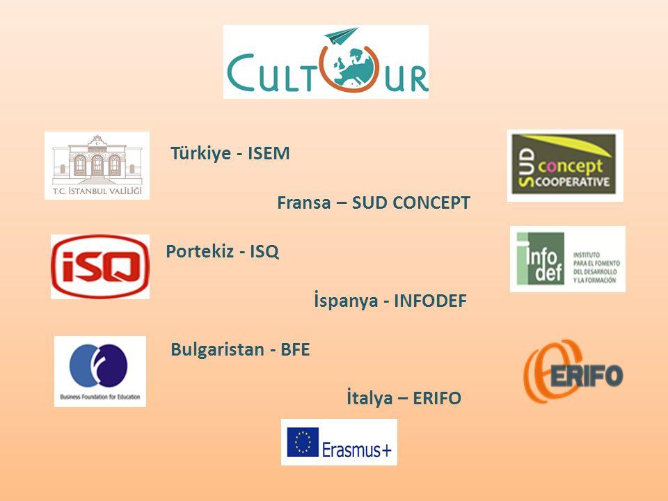 Türkiye - ISEM Fransa – SUD CONCEPT Portekiz - ISQ İspanya - INFODEF Bulgaristan - BFE İtalya – ERIFO