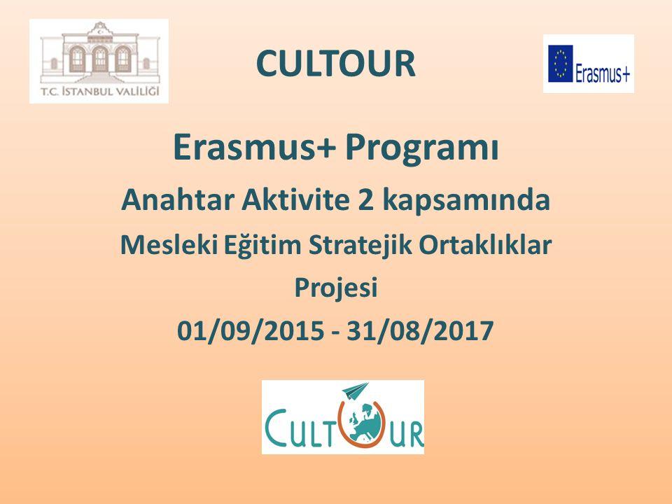 CULTOUR Erasmus+ Programı Anahtar Aktivite 2 kapsamında Mesleki Eğitim Stratejik Ortaklıklar Projesi 01/09/2015 - 31/08/2017