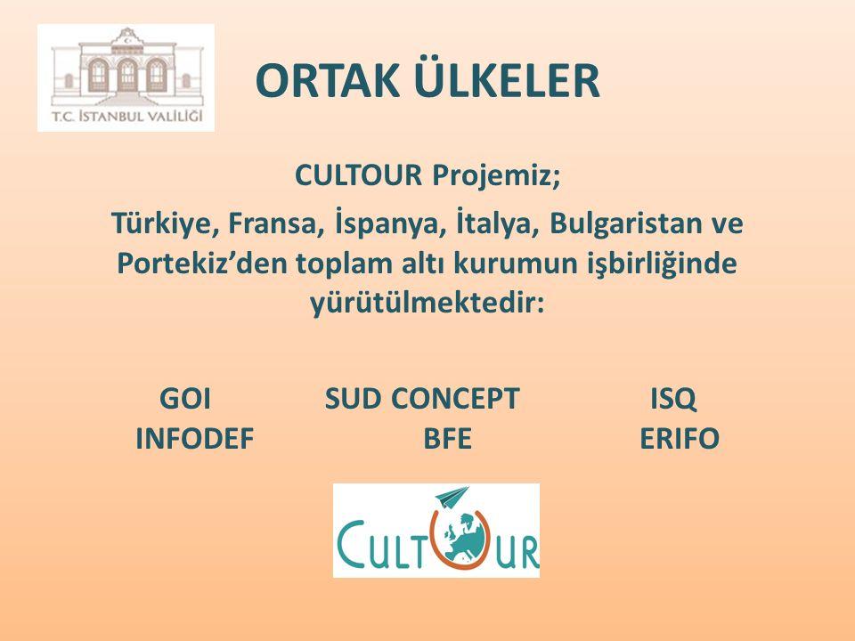 ORTAK ÜLKELER CULTOUR Projemiz; Türkiye, Fransa, İspanya, İtalya, Bulgaristan ve Portekiz'den toplam altı kurumun işbirliğinde yürütülmektedir: GOI SUD CONCEPT ISQ INFODEF BFE ERIFO