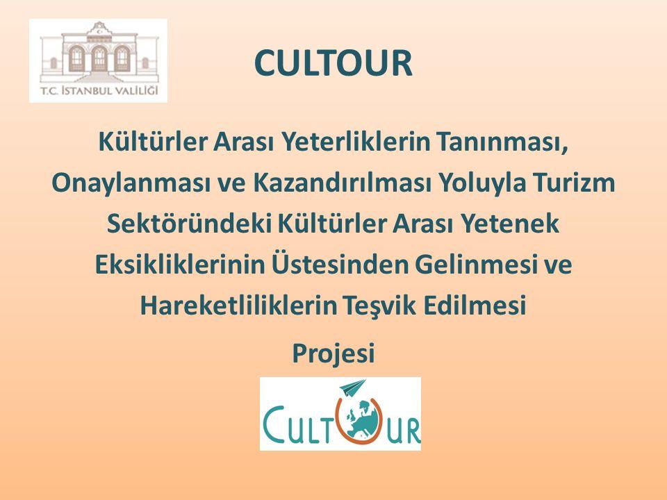 CULTOUR Kültürler Arası Yeterliklerin Tanınması, Onaylanması ve Kazandırılması Yoluyla Turizm Sektöründeki Kültürler Arası Yetenek Eksikliklerinin Üstesinden Gelinmesi ve Hareketliliklerin Teşvik Edilmesi Projesi