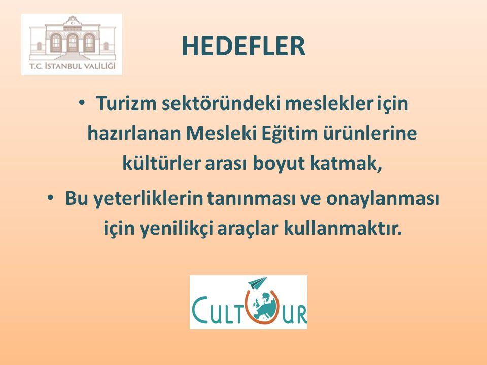 HEDEFLER Turizm sektöründeki meslekler için hazırlanan Mesleki Eğitim ürünlerine kültürler arası boyut katmak, Bu yeterliklerin tanınması ve onaylanması için yenilikçi araçlar kullanmaktır.