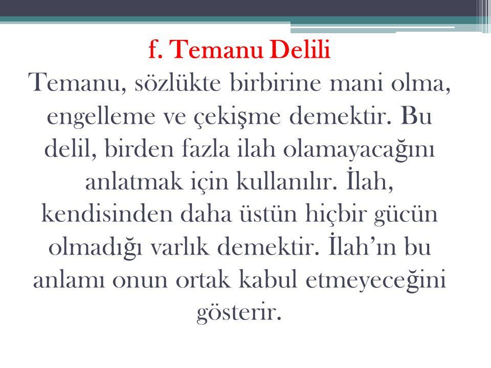 f. Temanu Delili Temanu, sözlükte birbirine mani olma, engelleme ve çeki ş me demektir.