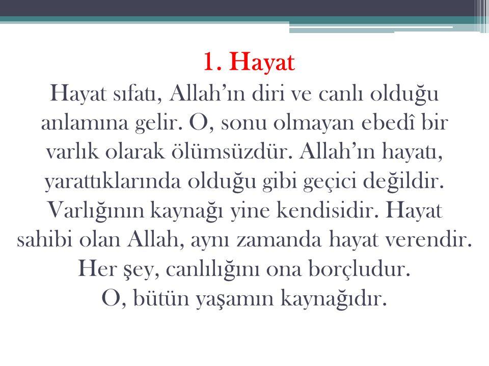 1. Hayat Hayat sıfatı, Allah'ın diri ve canlı oldu ğ u anlamına gelir.