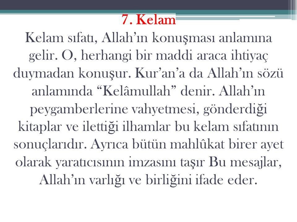 7. Kelam Kelam sıfatı, Allah'ın konu ş ması anlamına gelir.