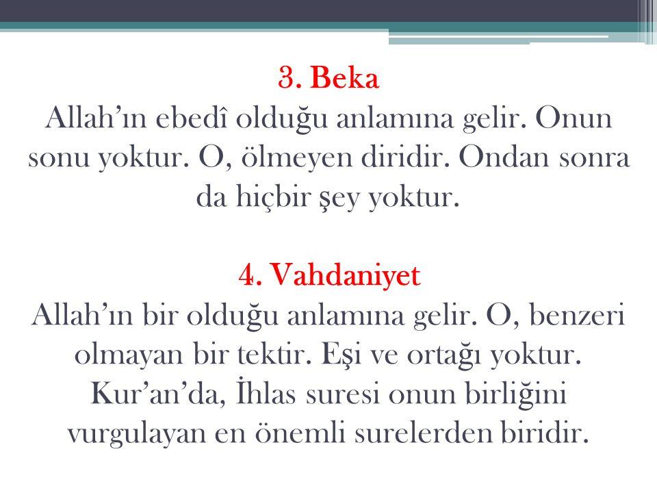 3. Beka Allah'ın ebedî oldu ğ u anlamına gelir. Onun sonu yoktur.